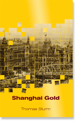 Cover of Shanghai Gold by Thomas Sturm